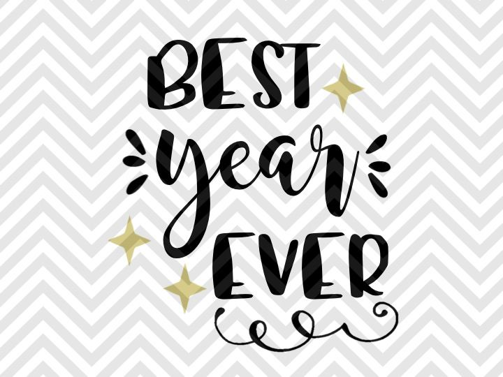 Best Year Ever New Year S Midnight Kiss Svg And Dxf Cut File Png