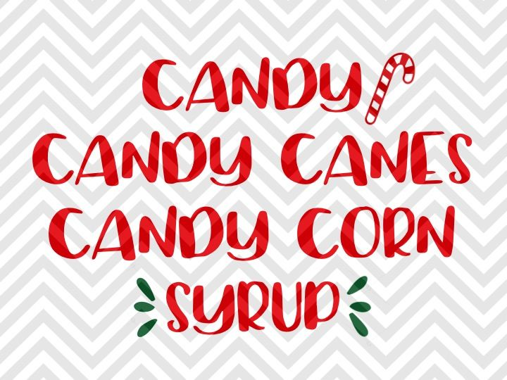 Candy Candy Canes Candy Corn Syrup Elf Food Christmas Svg And Dxf