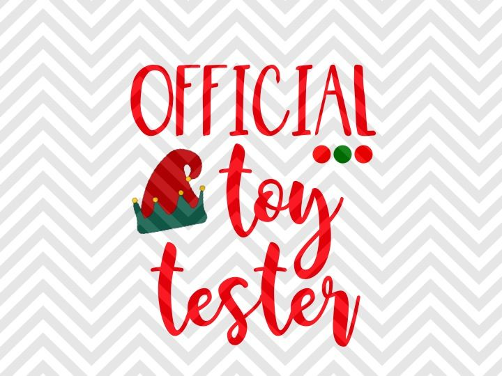 Official Toy Tester Elf Christmas Svg And Dxf Cut File Png