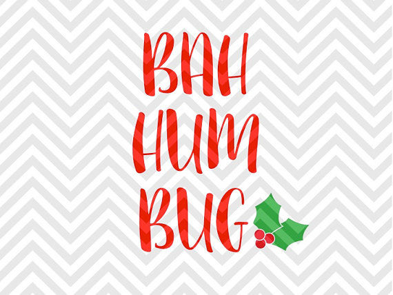 Bah Hum Bug Christmas Svg And Dxf Cut File Png Download File Cricut Silhouette By Kristin Amanda Designs Svg Cut Files Thehungryjpeg Com
