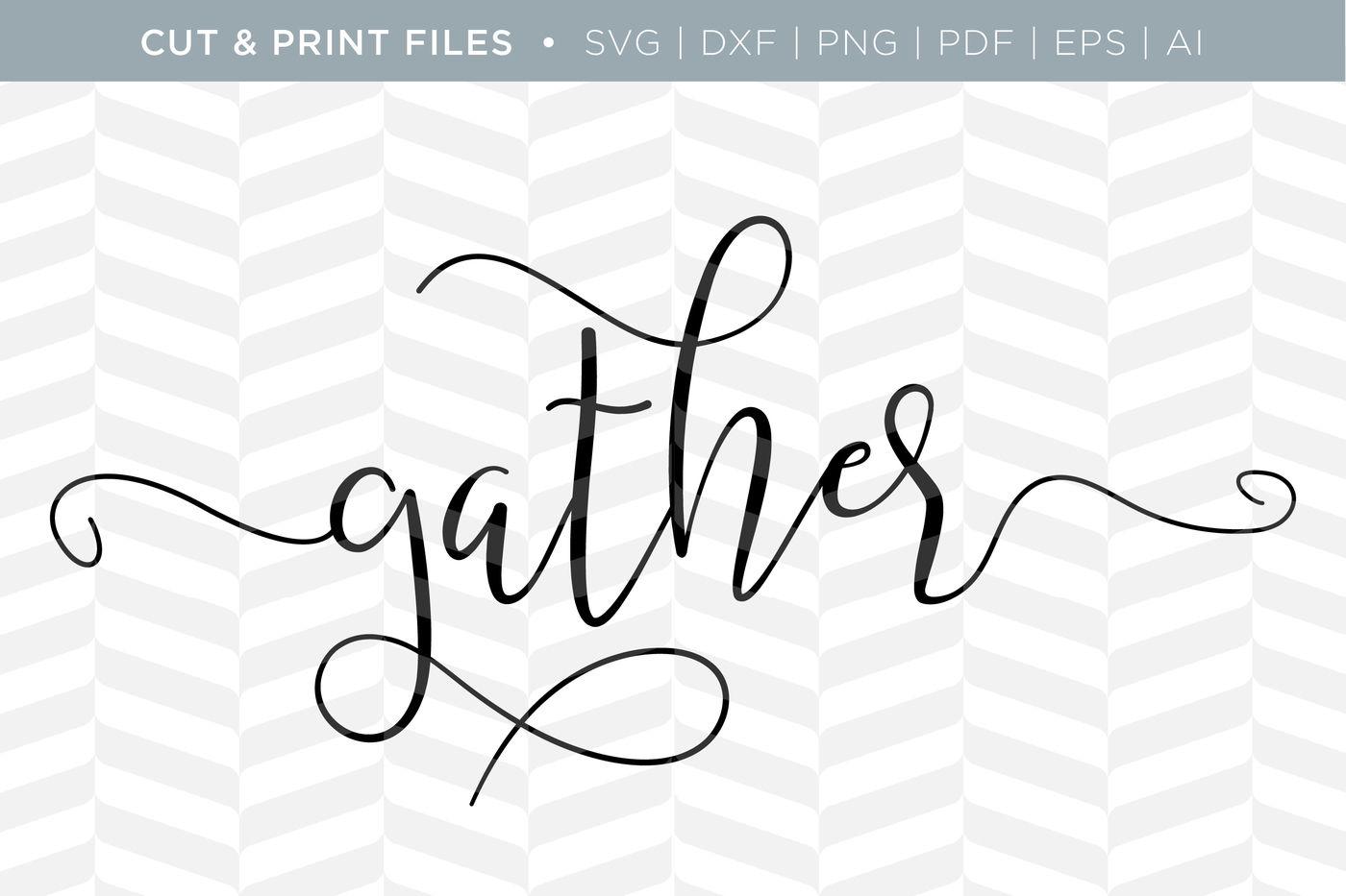 Gather Dxf Svg Png Pdf Cut Print Files By Simply Bright Studio Thehungryjpeg Com
