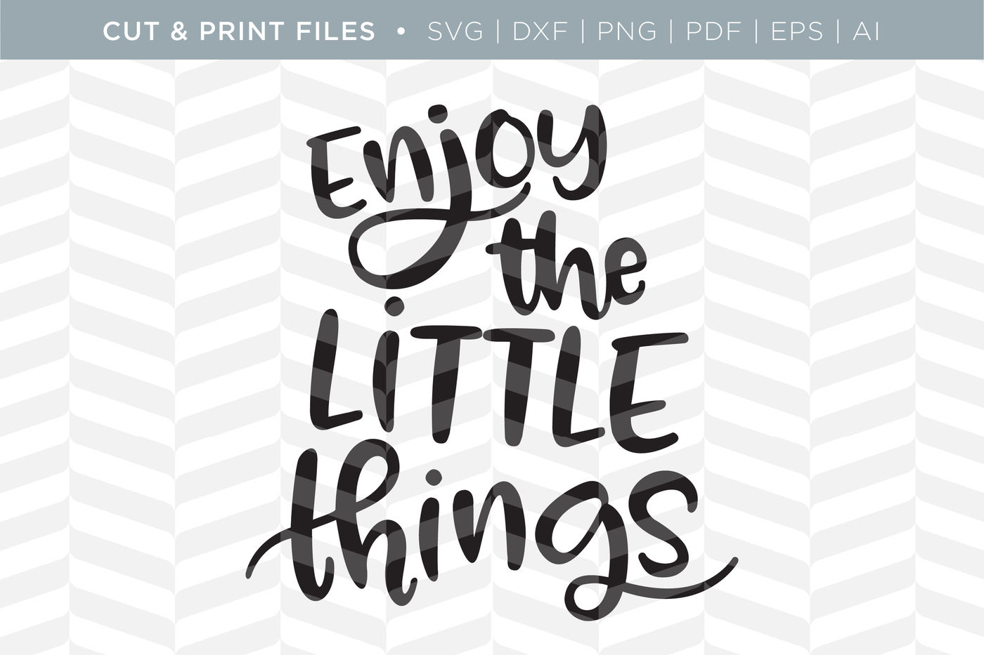 Enjoy The Little Things Dxf Svg Png Pdf Cut Print Files By Simply Bright Studio Thehungryjpeg Com
