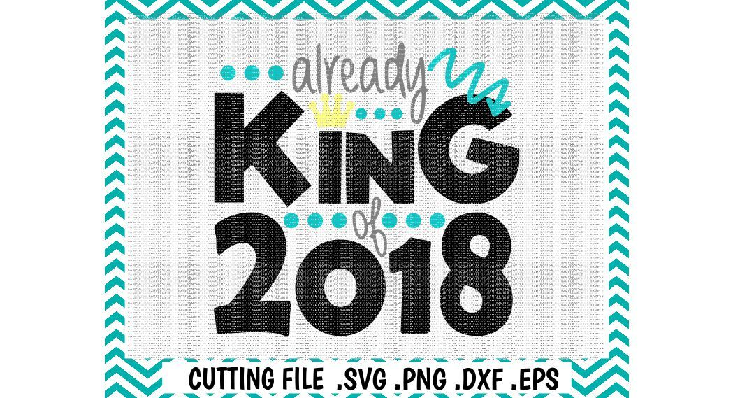 King Of 2017 Cutting Printing File By Cut It Up Y All