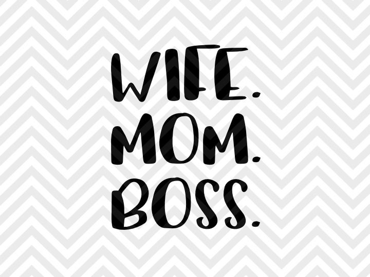 Wife Mom Boss Mom Life Coffee Svg And Dxf Eps Cut File Png Vector Calligraphy Download File Cricut Silhouette By Kristin Amanda Designs Svg Cut Files Thehungryjpeg Com