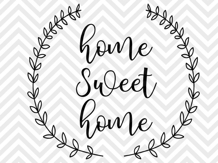 Home Sweet Home Farmhouse Laurel Wreath Svg And Dxf Eps Cut File