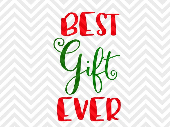 Best Gift Ever Kids Christmas Svg And Dxf Eps Cut File Png