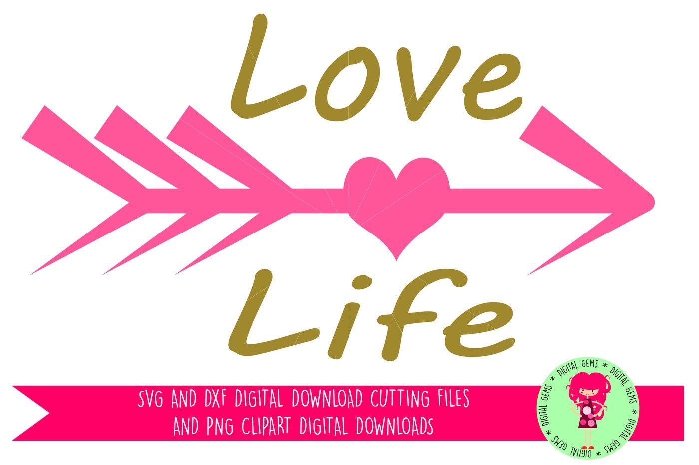 Love Life Svg Dxf Cutting Files By Digital Gems Thehungryjpeg Com