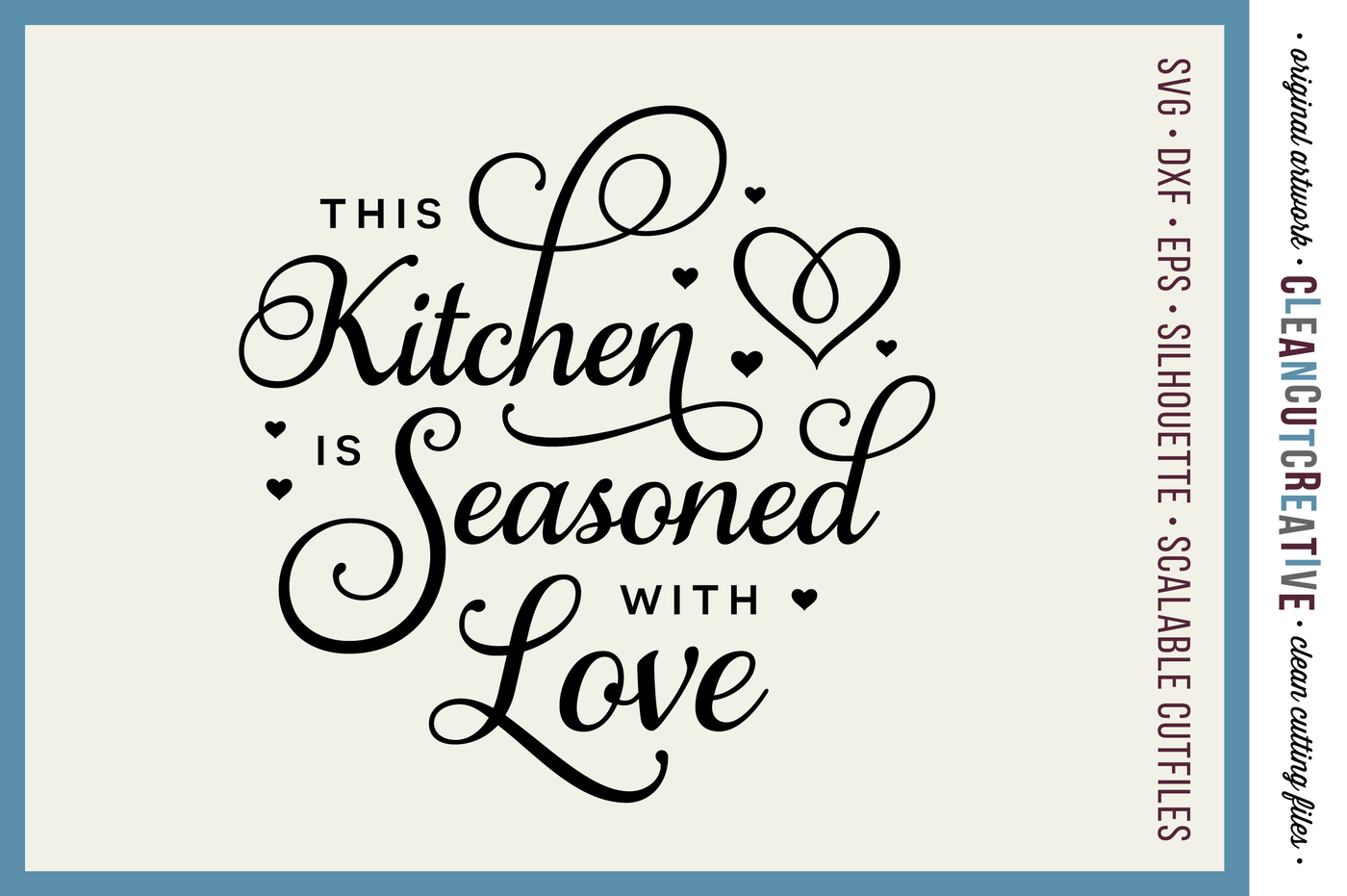 This Kitchen Is Seasoned With Love Svg Dxf Eps Png Cricut Silhouette Clean Cutting Files By Cleancutcreative Thehungryjpeg Com