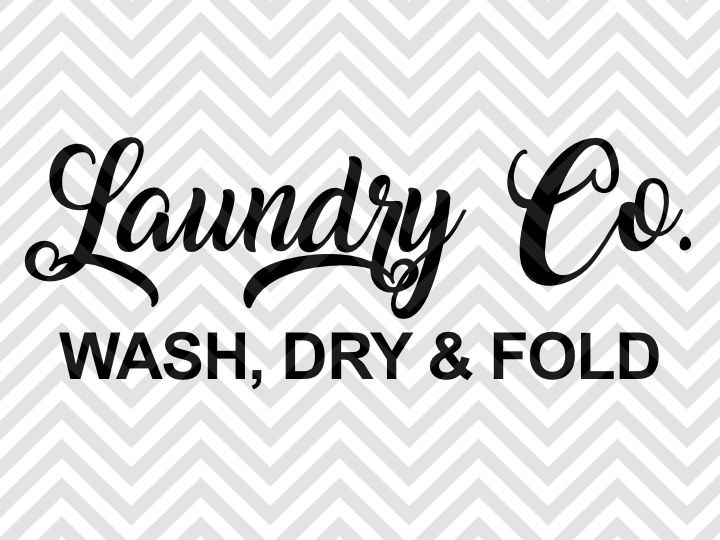 Laundry Co Wash Dry And Fold Farmhouse Svg And Dxf Eps Cut File