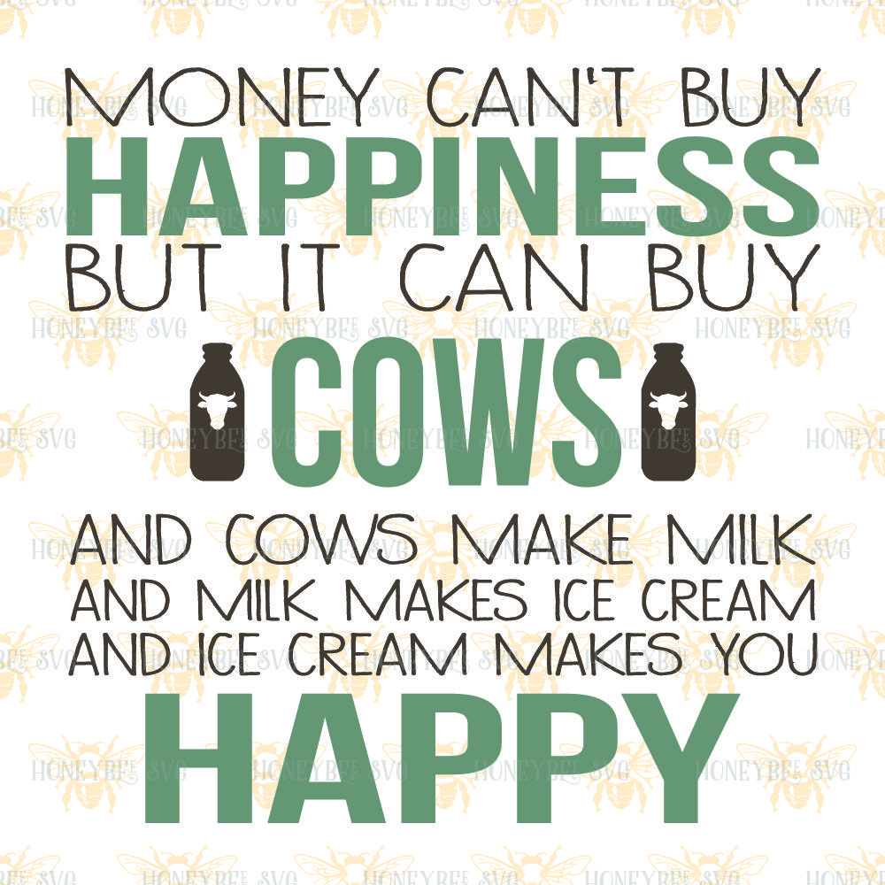 Cows Can Buy Happiness By Honeybee Svg Thehungryjpeg Com