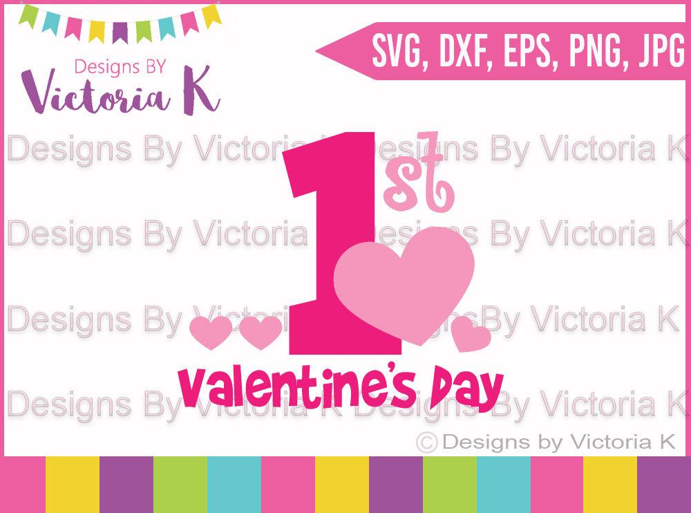 Valentine S Day Svg 1st Valentine S Day Svg Dxf Cricut