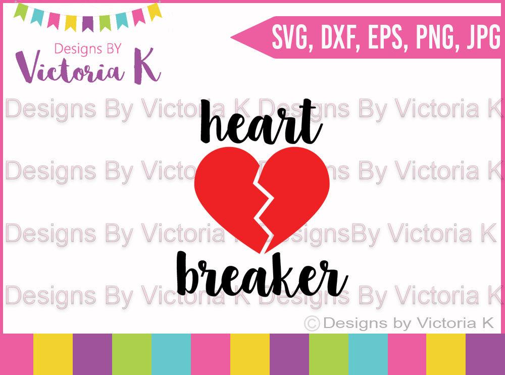 Heart Breaker Svg Valentine S Day Love Svg Dxf Cricut