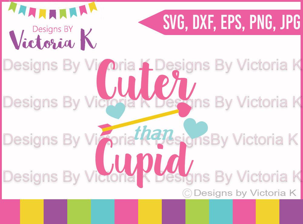 Cuter Than Cupid Valentine S Day Love Cupid Svg Dxf Cricut Silhouette Cut File By Designs By Victoria K Thehungryjpeg Com