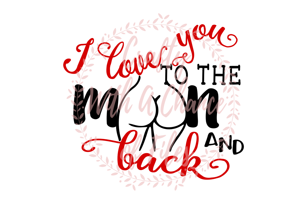 Valentine S Day Svg I Love You To The Moon And Back Svg Toilet