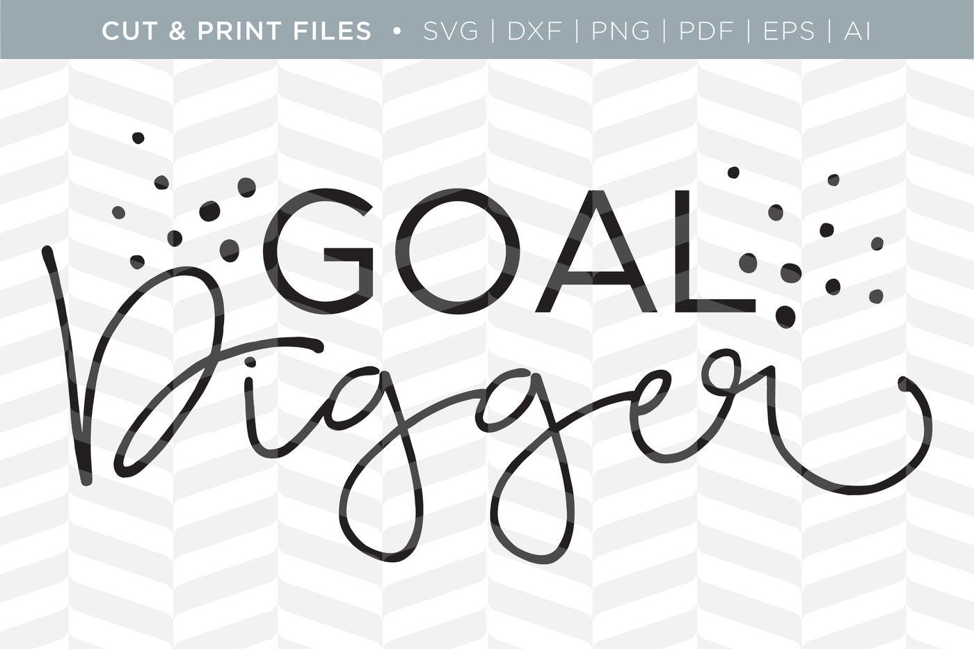 46+ Goal Digger – Dxf/Svg/Png/Pdf Cut & Print Files Crafter Files