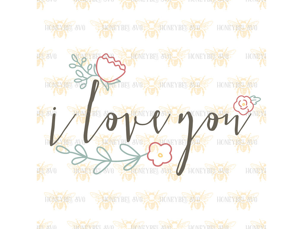 I Love You Simple Floral By Honeybee Svg Thehungryjpeg Com