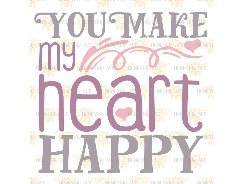 You Make My Heart Happy By Honeybee Svg Thehungryjpeg Com
