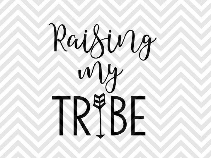 Raising My Tribe Mom Life Svg And Dxf Eps Cut File Cricut Silhouette By Kristin Amanda Designs Svg Cut Files Thehungryjpeg Com