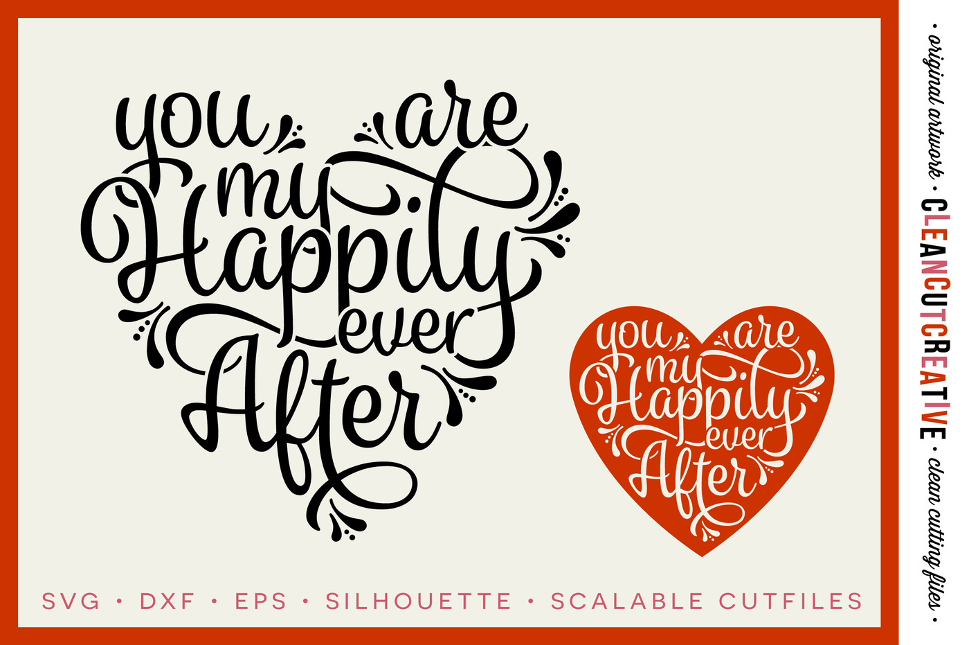 You Are My Happily Ever After Svg Dxf Eps Png Cricut Silhouette Clean Cutting Files By Cleancutcreative Thehungryjpeg Com