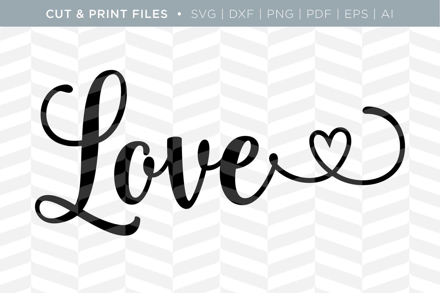 Love Dxf Svg Png Pdf Cut Print Files By Simply Bright Studio Thehungryjpeg Com