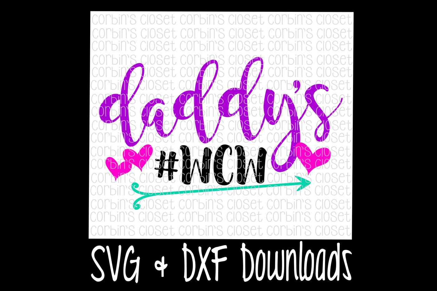 Daddys Girl Svg Daddy S Wcw Cut File By Corbins Svg