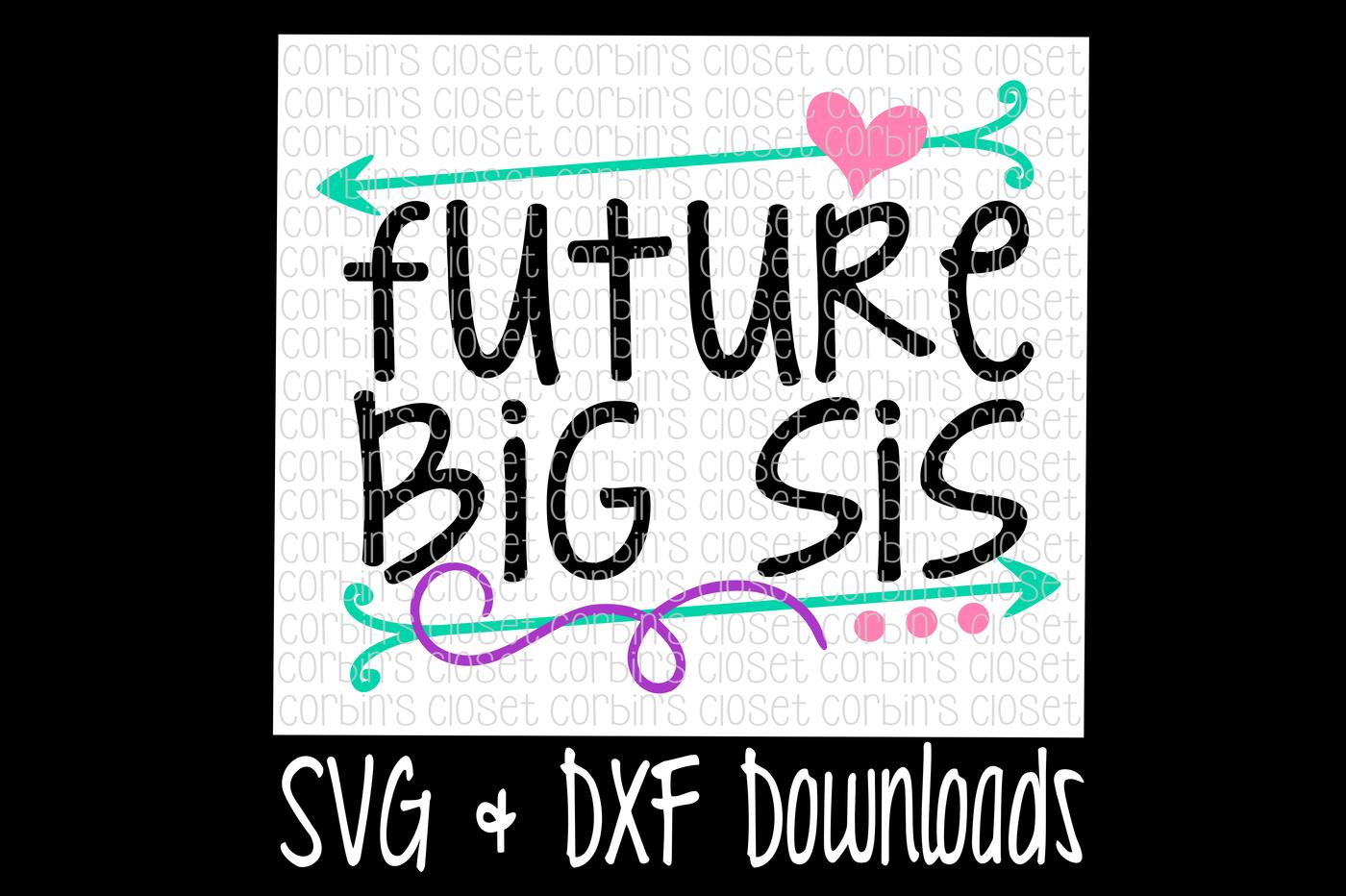 Big Sis Svg Future Big Sis Cut File By Corbins Svg Thehungryjpeg Com