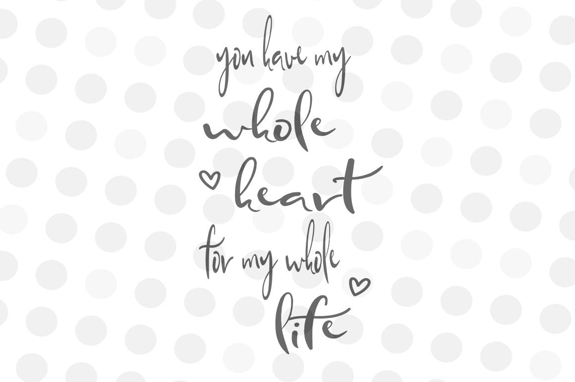 You Have My Whole Heart For My Whole Life Svg Jpg Png By
