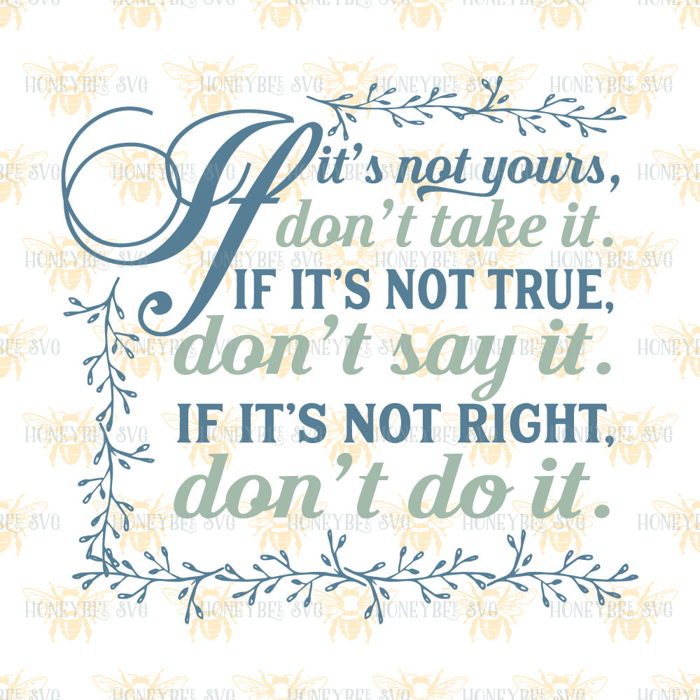 If It S Not Yours Don T Take It By Honeybee Svg Thehungryjpeg Com
