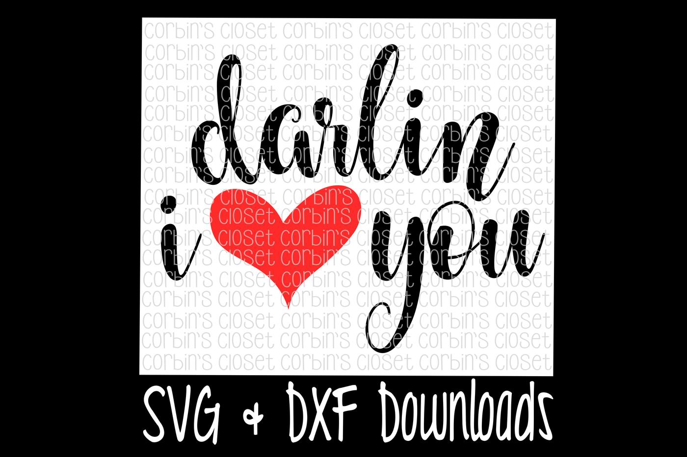 Valentine Svg Darlin I Love You Cut File By Corbins Svg