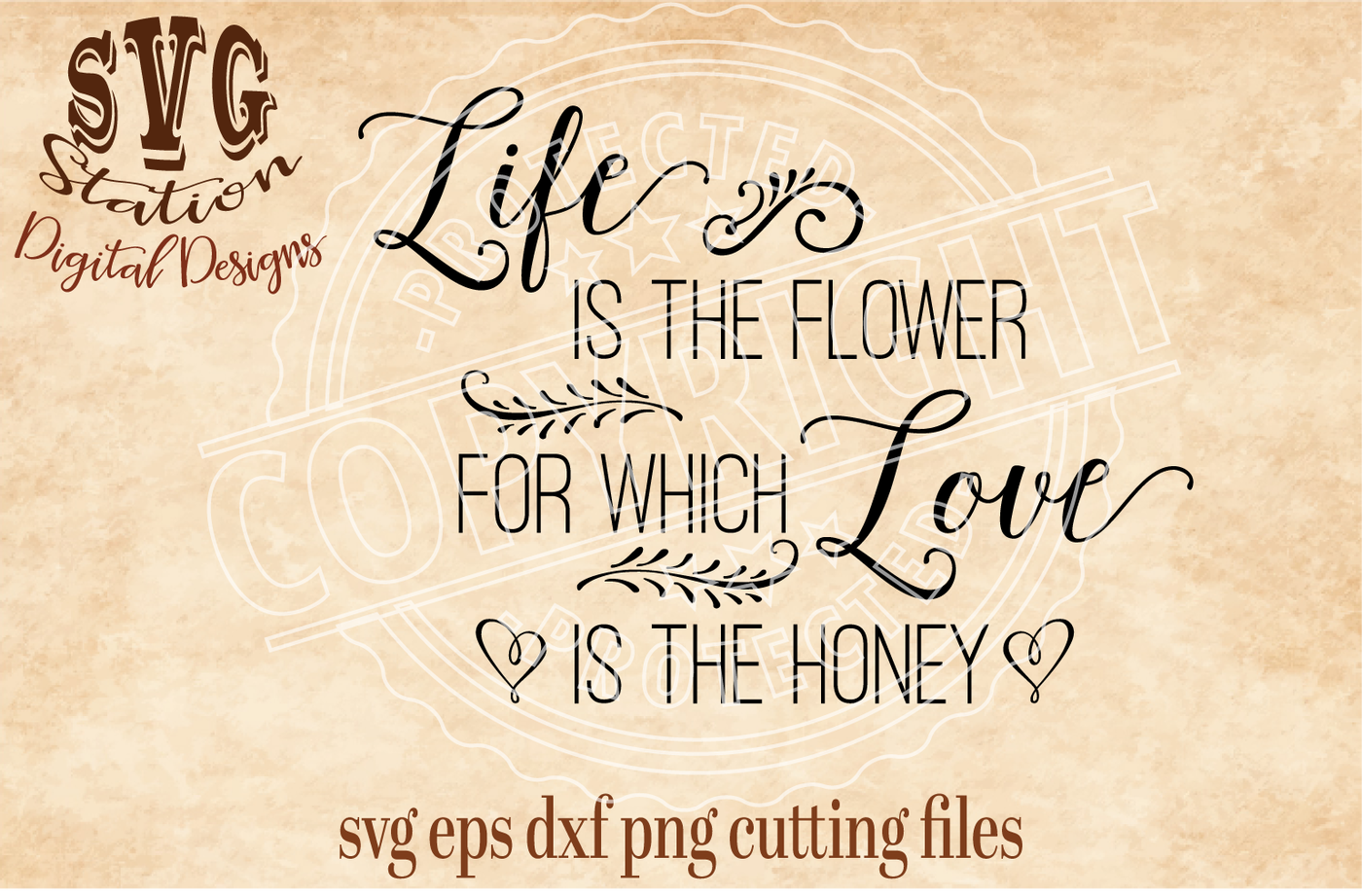 Life Is The Flower For Which Love Is The Honey Svg Dxf Eps Png