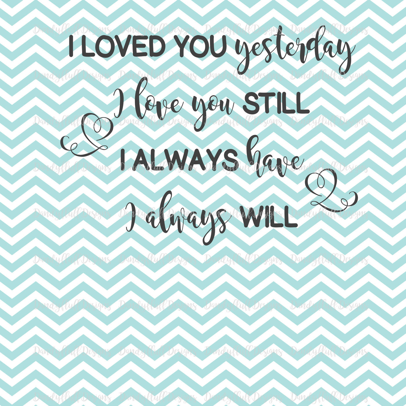 Valentine Svg Cutting File I Loved You Yesterday For