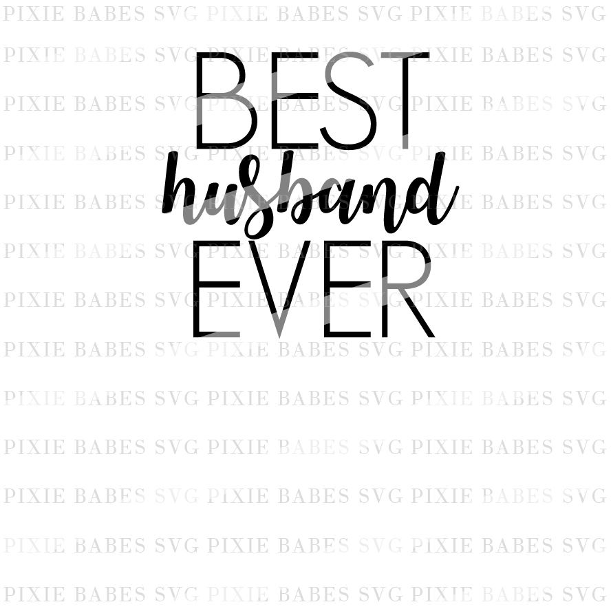 Best Husband Ever By Pixie Babes Svg Thehungryjpeg Com