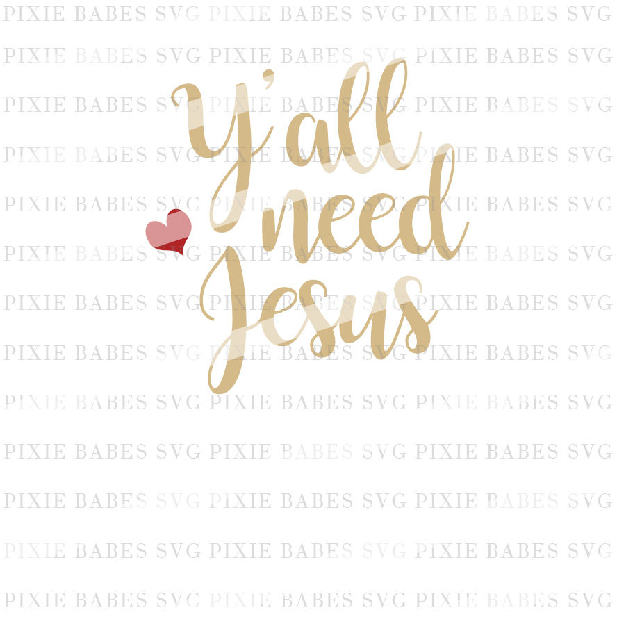 Y All Need Jesus By Pixie Babes Svg Thehungryjpeg Com
