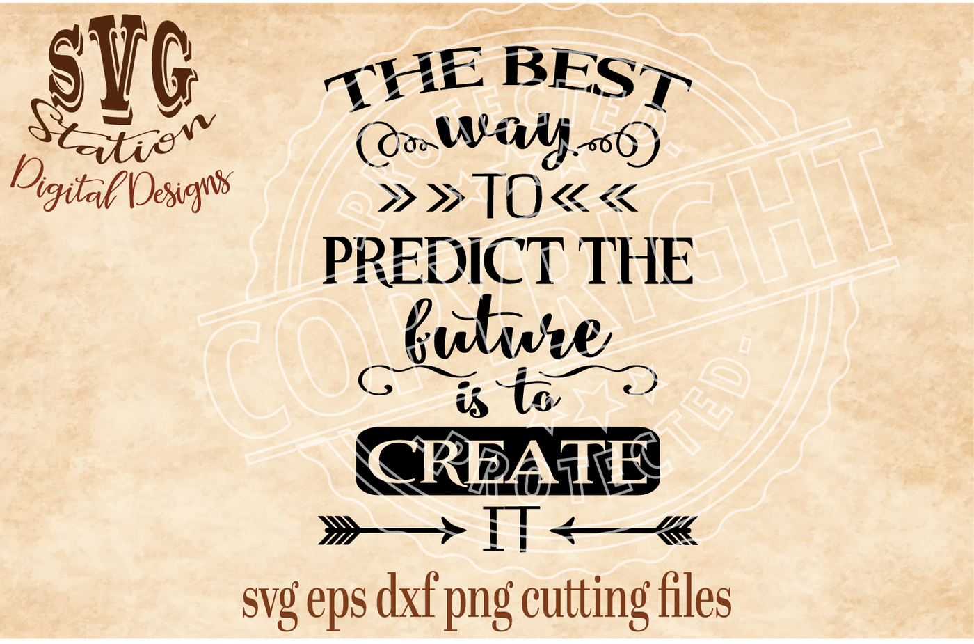 The Best Way To Predict The Future Is To Create It Svg Dxf Png