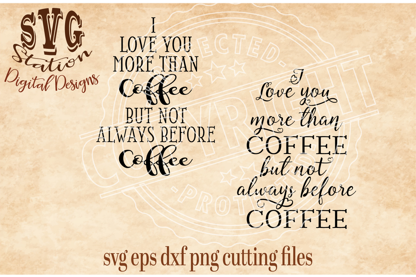 I Love You More Than Coffee Svg Dxf Png Eps Cutting File