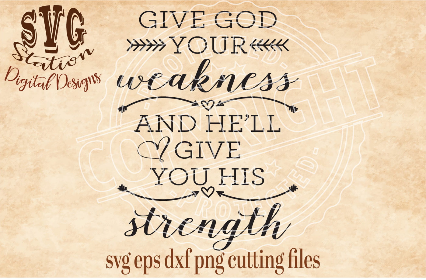 Give God Your Weakness And He Ll Give You His Strength Svg Dxf