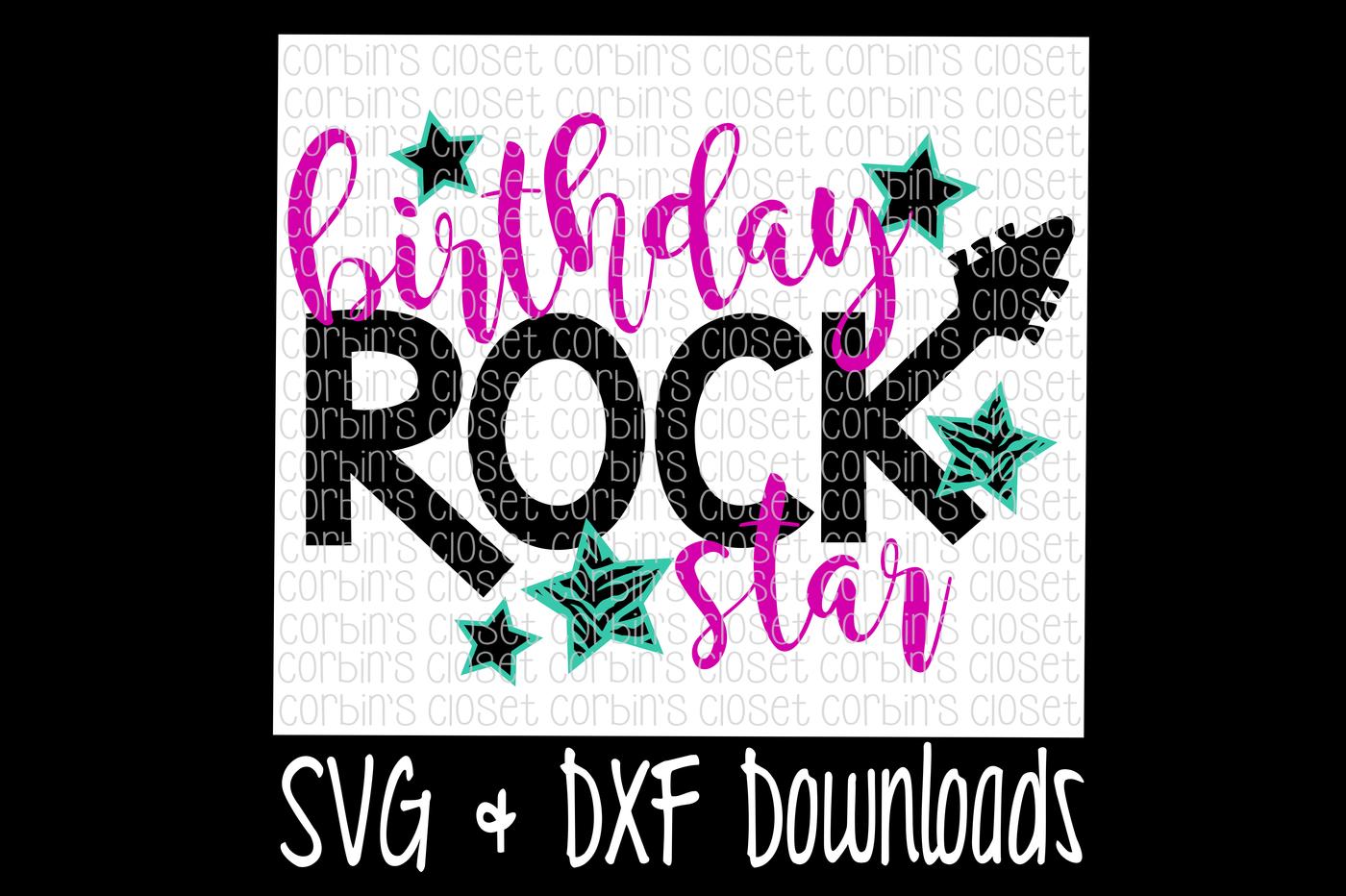 Rock Star Birthday Svg Birthday Rock Star Cut File By Corbins