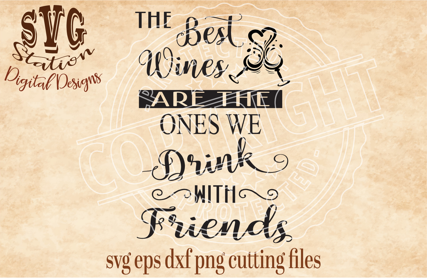 The Best Wines Are The Ones We Drink With Friends Svg Dxf Png
