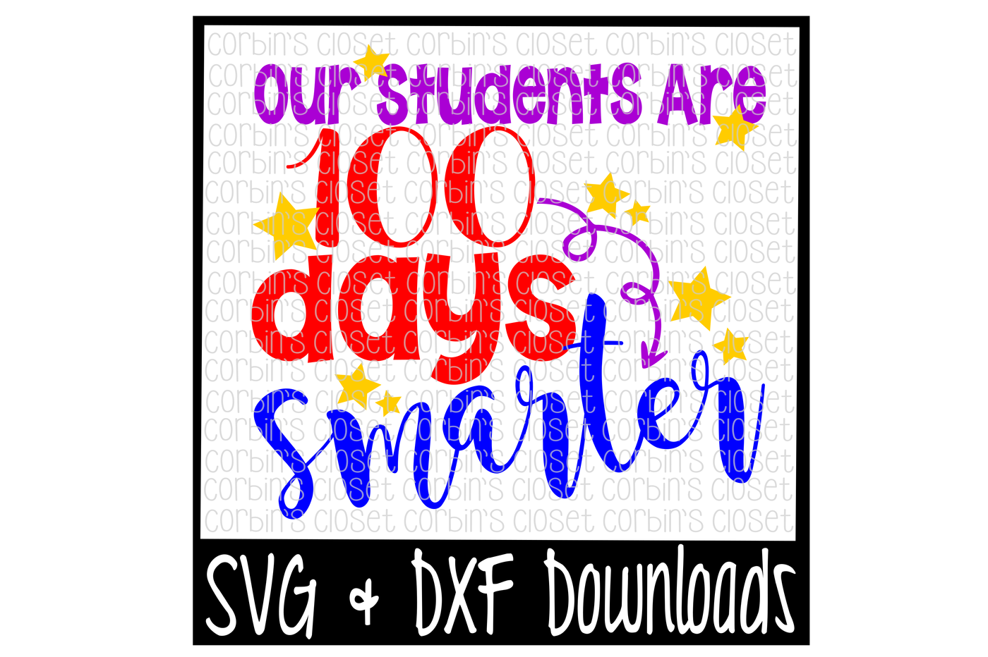100 Days Of School Svg Our Students Are 100 Days Smarter Cut File By Corbins Svg Thehungryjpeg Com