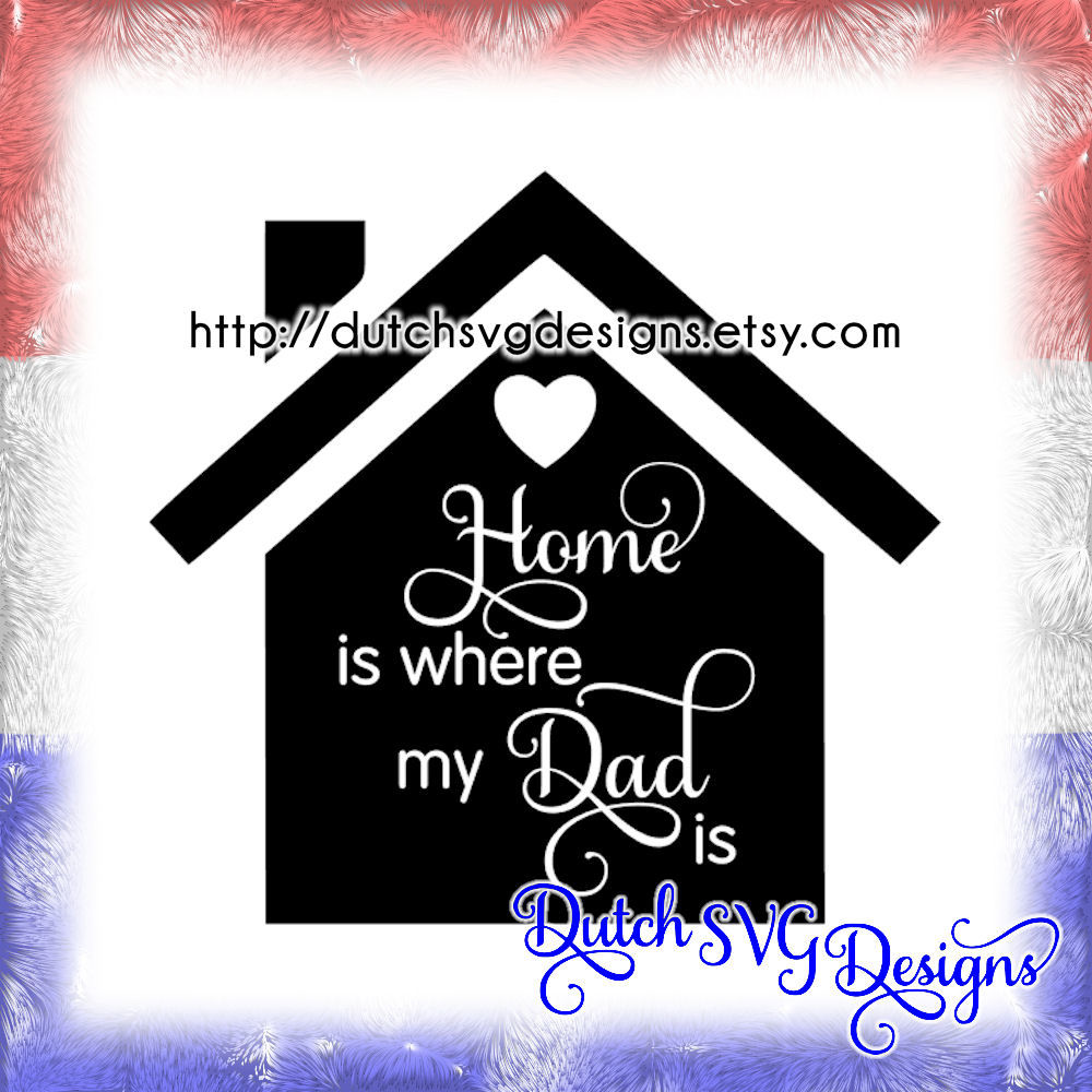 Cutting File Home Is Where My Mom Is In Jpg Png Svg Eps Dxf For