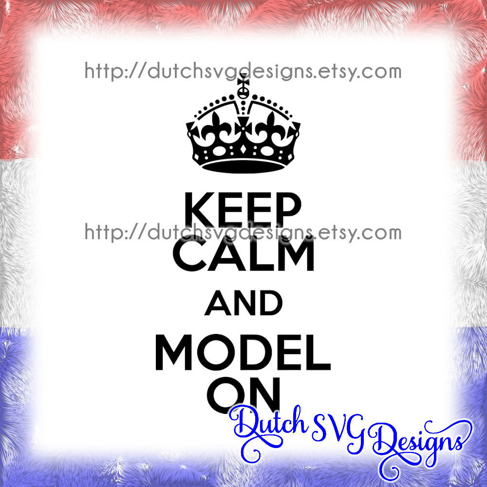 Text Cutting File Keep Calm And Model On In Jpg Png Svg Eps Dxf