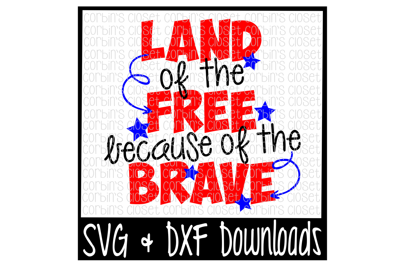 July 4th Land Of The Free Because Of The Brave 4th Of July Cut File By Corbins Svg Thehungryjpeg Com