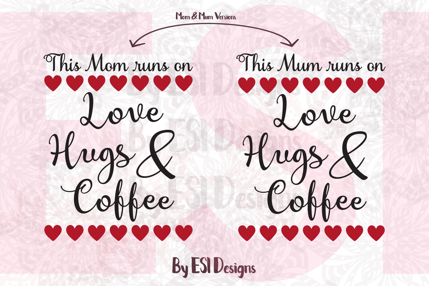 This Mom Mum Runs On Love Hugs Coffee Svg Dxf Eps Png By
