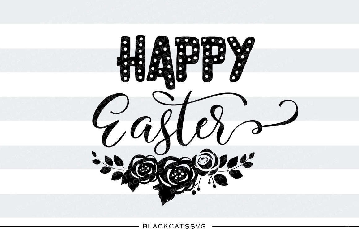 Happy Easter Roses Svg File By Blackcatssvg Thehungryjpeg Com