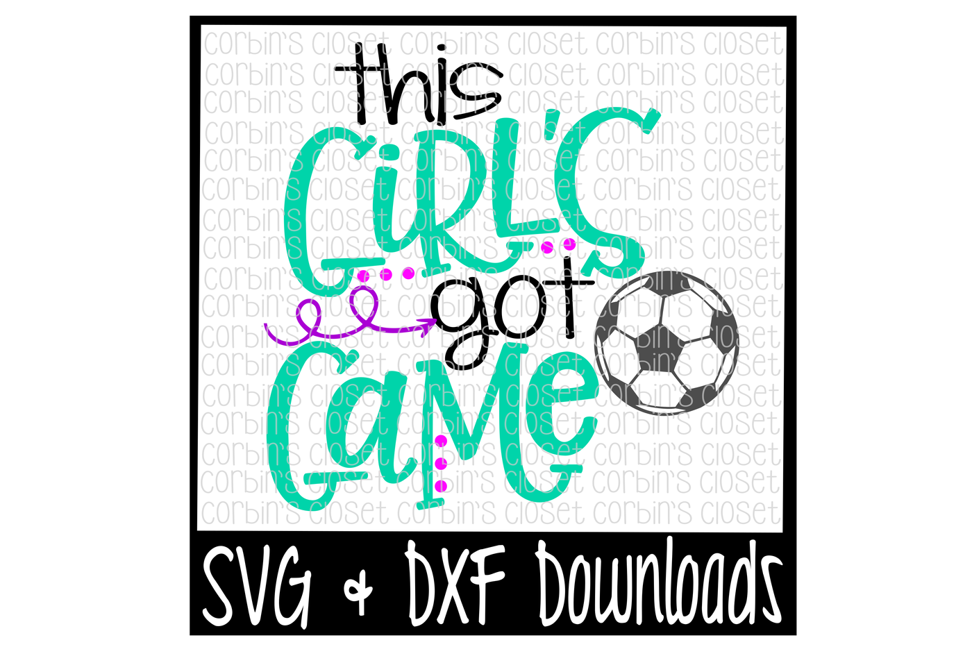 Soccer Svg This Girl S Got Game Cut File By Corbins Svg Thehungryjpeg Com