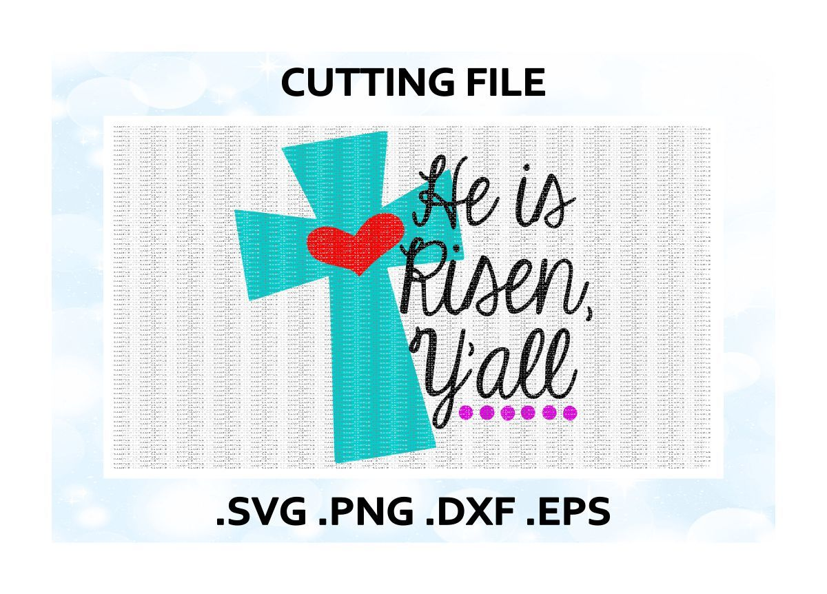 He Is Risen Y All Easter Svg Png Eps Dxf Cutting Printing Files For Cameo Cricut More By Cut It Up Y All Thehungryjpeg Com