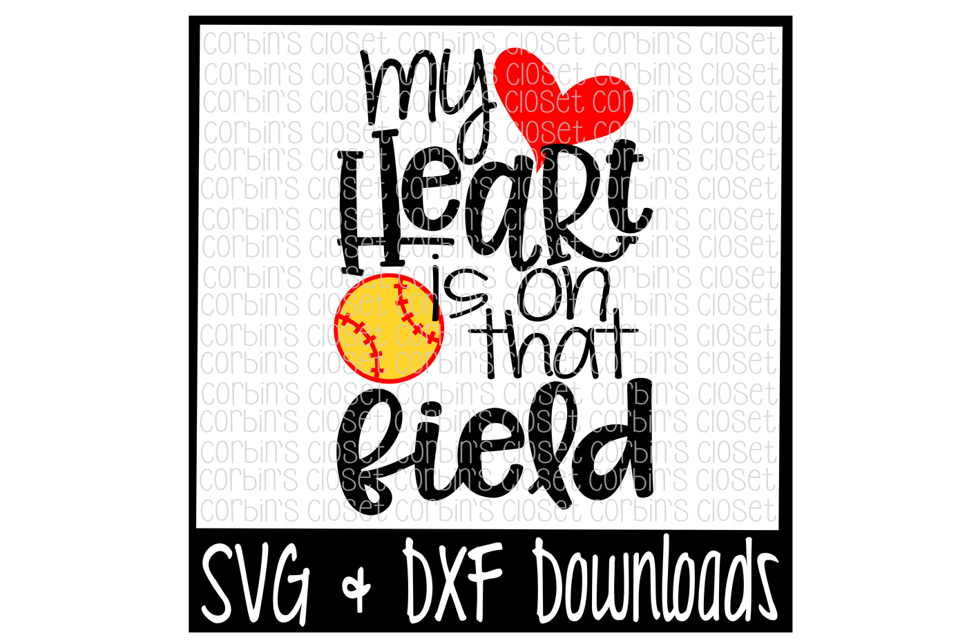 Softball Mom Svg Softball Svg My Heart Is On That Field Cut