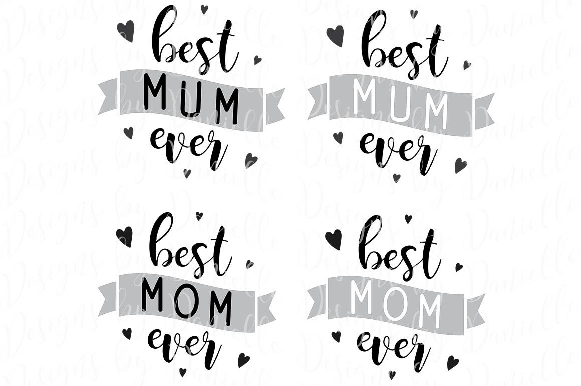 Best Mum Mom Ever Svg Cutting File Both Spellings By Designs By