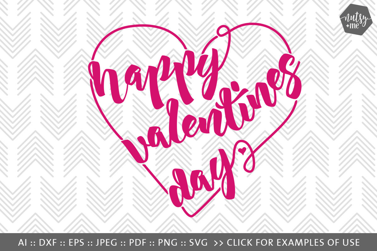 Happy Valentines Day Heart - SVG, PNG & VECTOR Cut Files By Nutsy +