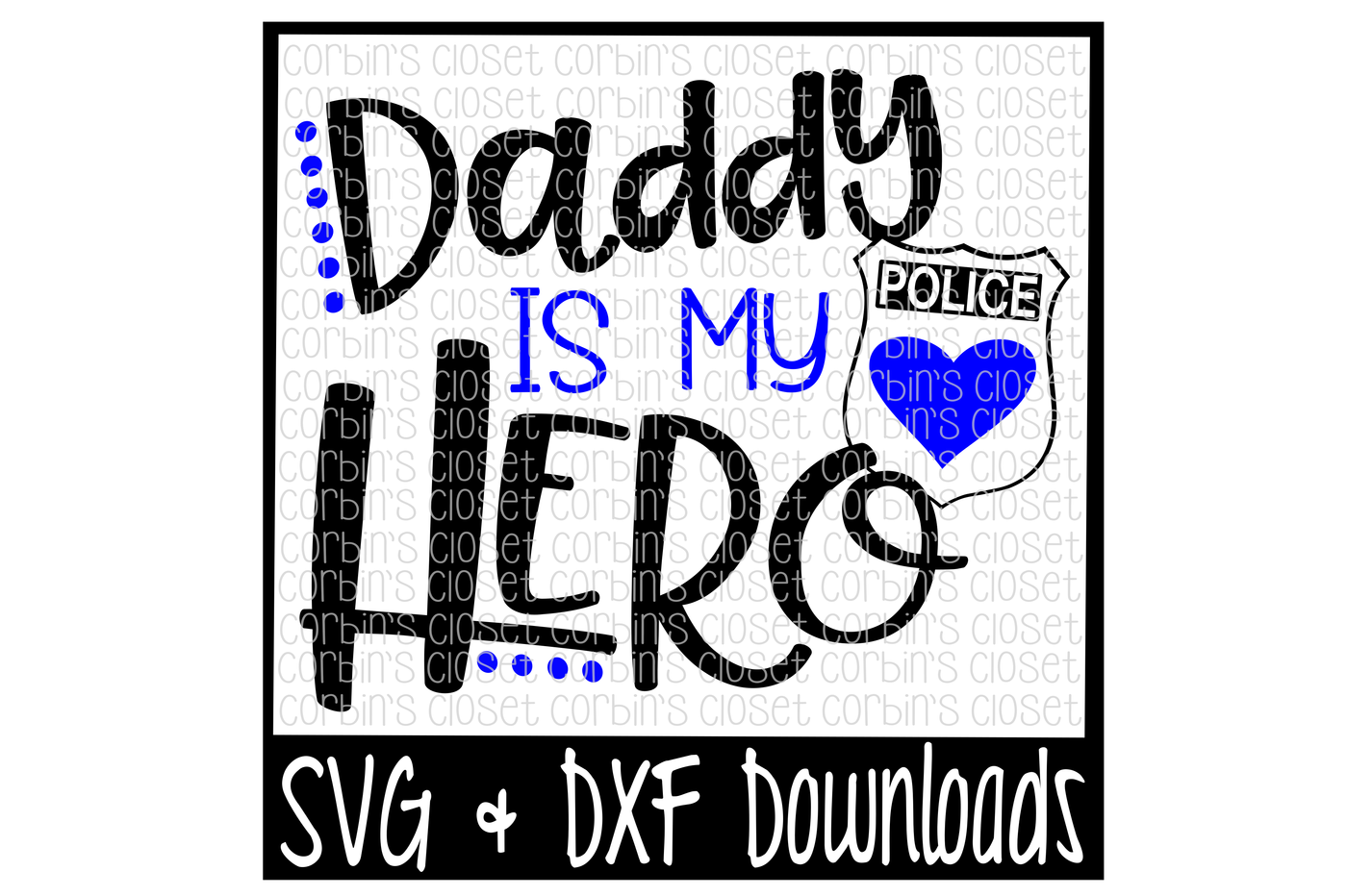 Police Officer Svg Police Svg Daddy Is My Hero Cut File By Corbins Svg Thehungryjpeg Com